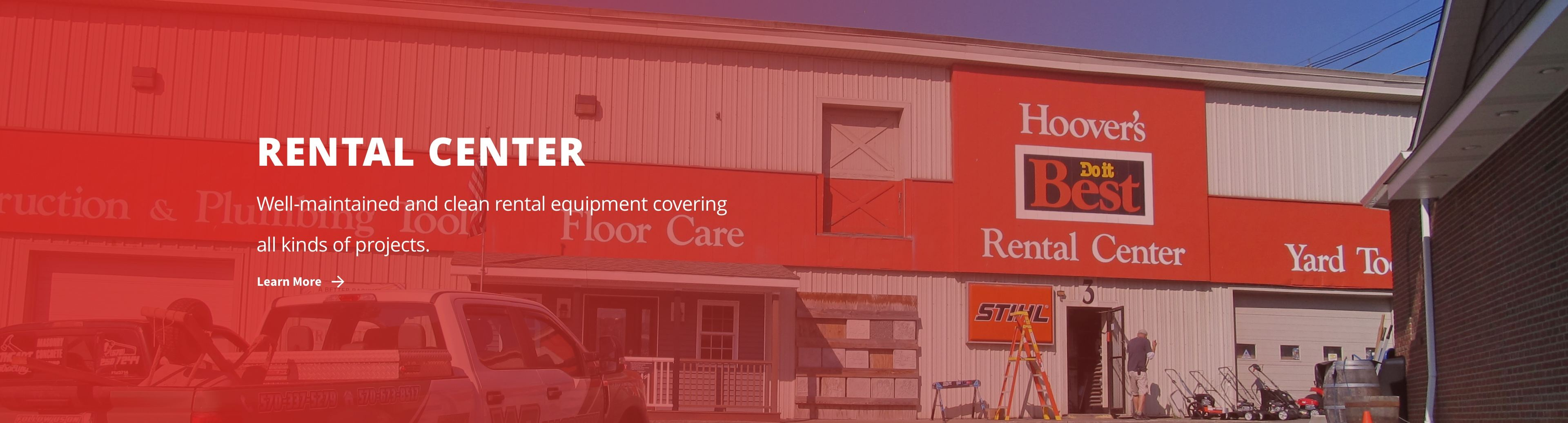 Rental Center - Well-maintained and clean rental equipment covering all kinds of projects